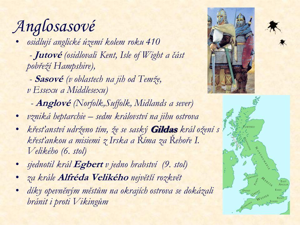 Anglosasové osidlují anglické území kolem roku 410 - Jutové (osidlovali Kent, Isle of Wight a část pobřeží Hampshire), - Sasové (v oblastech na jih od