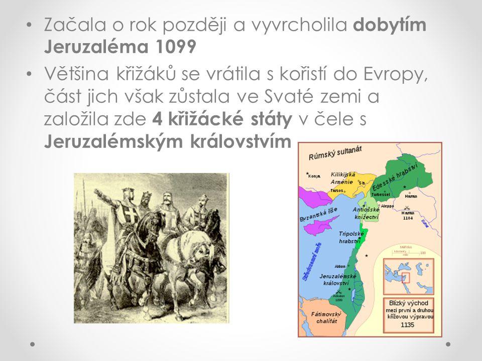 Začala o rok později a vyvrcholila dobytím Jeruzaléma 1099 Většina křižáků se vrátila s kořistí do Evropy, část jich však zůstala ve Svaté zemi a založila zde 4 křižácké státy v čele s Jeruzalémským královstvím