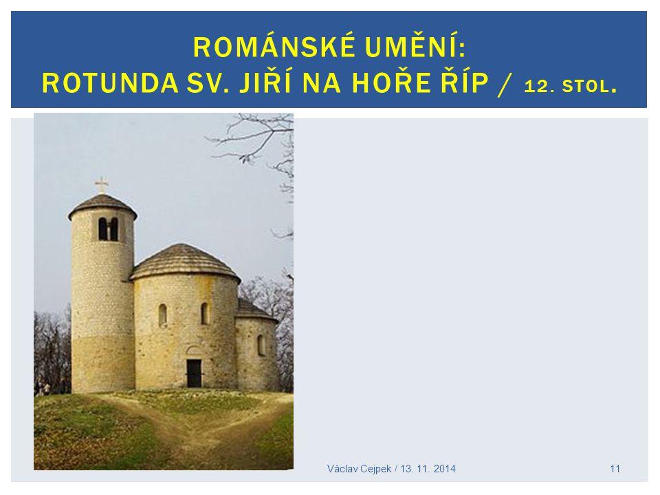 Václav Cejpek / 13. 11. 2014 ROMÁNSKÉ UMĚNÍ: ROTUNDA SV. JIŘÍ NA HOŘE ŘÍP / 12. STOL. 11