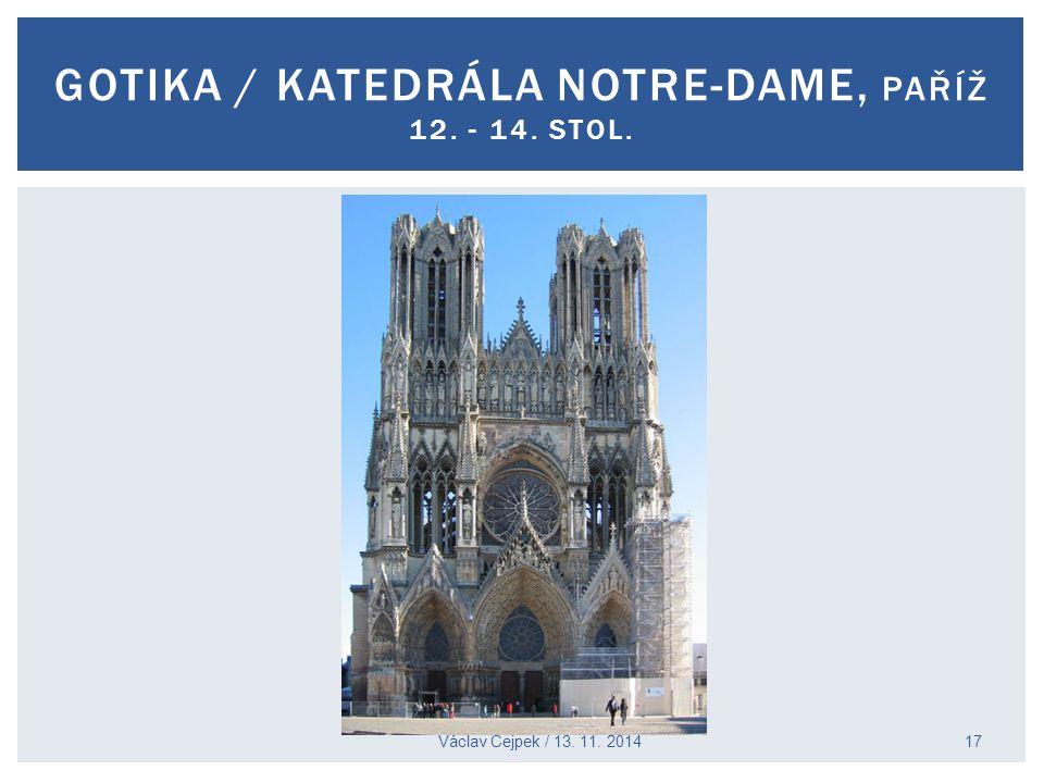 Václav Cejpek / 13. 11. 2014 GOTIKA / KATEDRÁLA NOTRE-DAME, PAŘÍŽ 12. - 14. STOL. 17