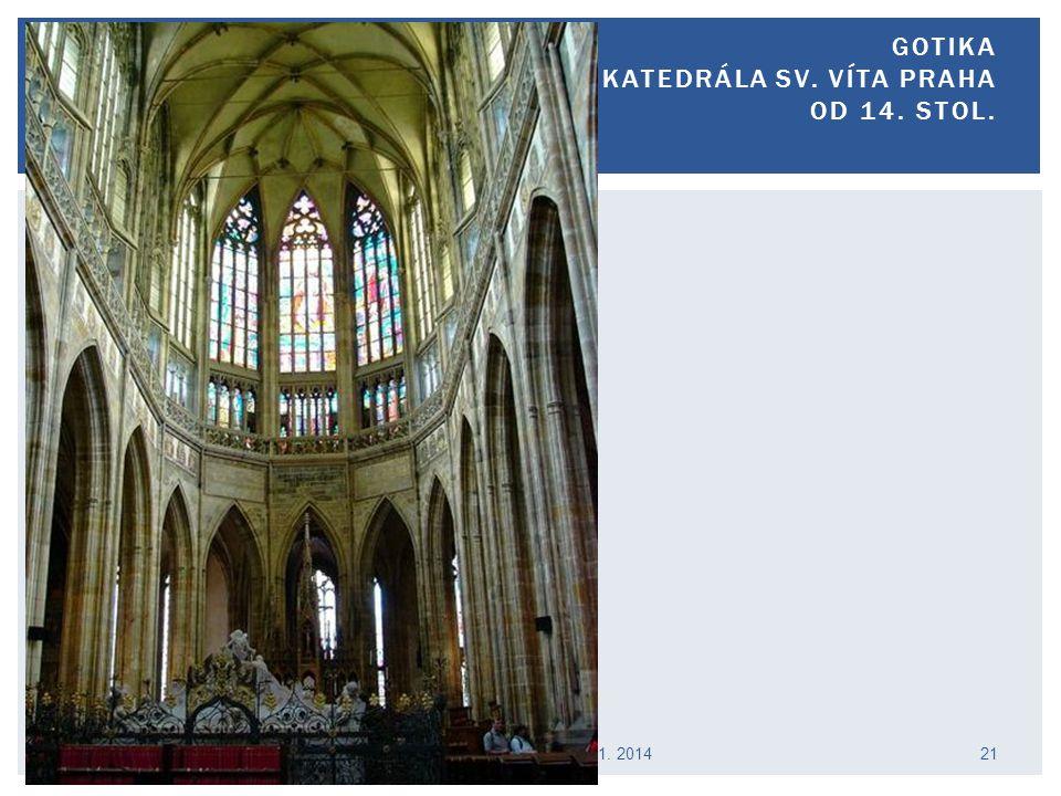 Praha Katedrála sv. Víta Václav Cejpek / 13. 11. 2014 GOTIKA KATEDRÁLA SV. VÍTA PRAHA OD 14. STOL. 21