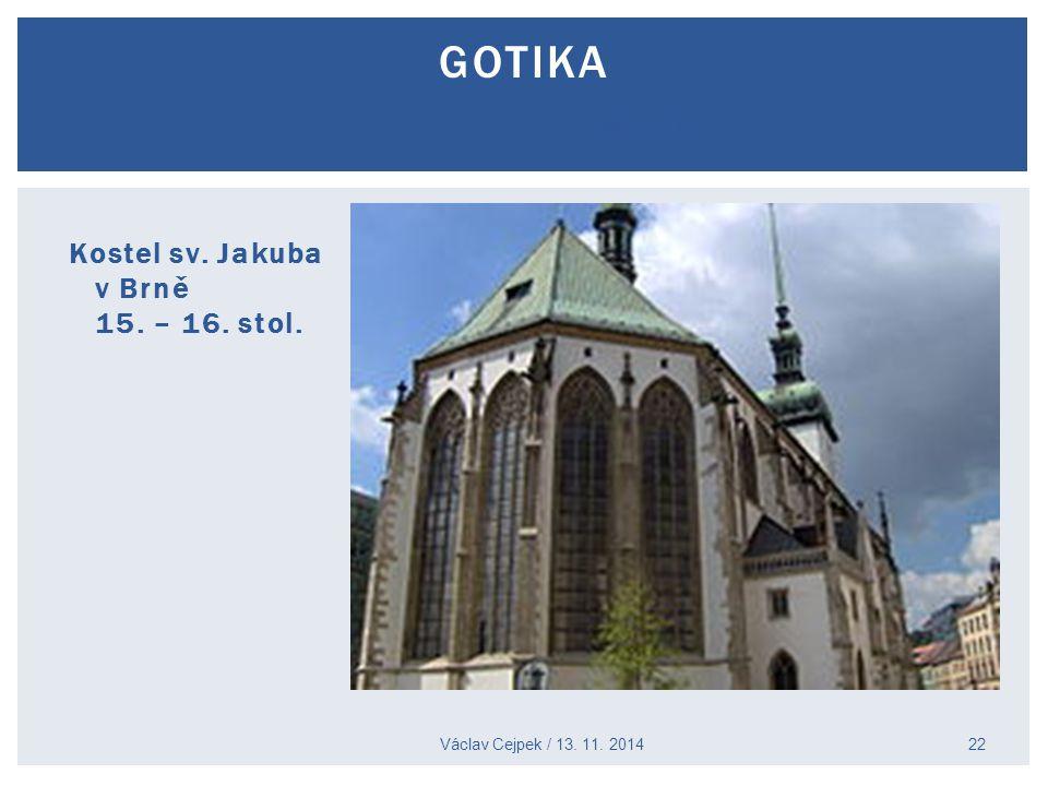 Lübeck Kostel sv. Jakuba v Brně 15. – 16. stol. Václav Cejpek / 13. 11. 2014 GOTIKA 22