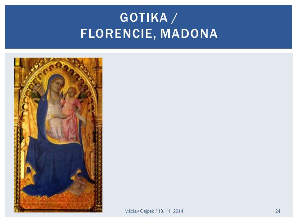 Václav Cejpek / 13. 11. 2014 GOTIKA / FLORENCIE, MADONA 24