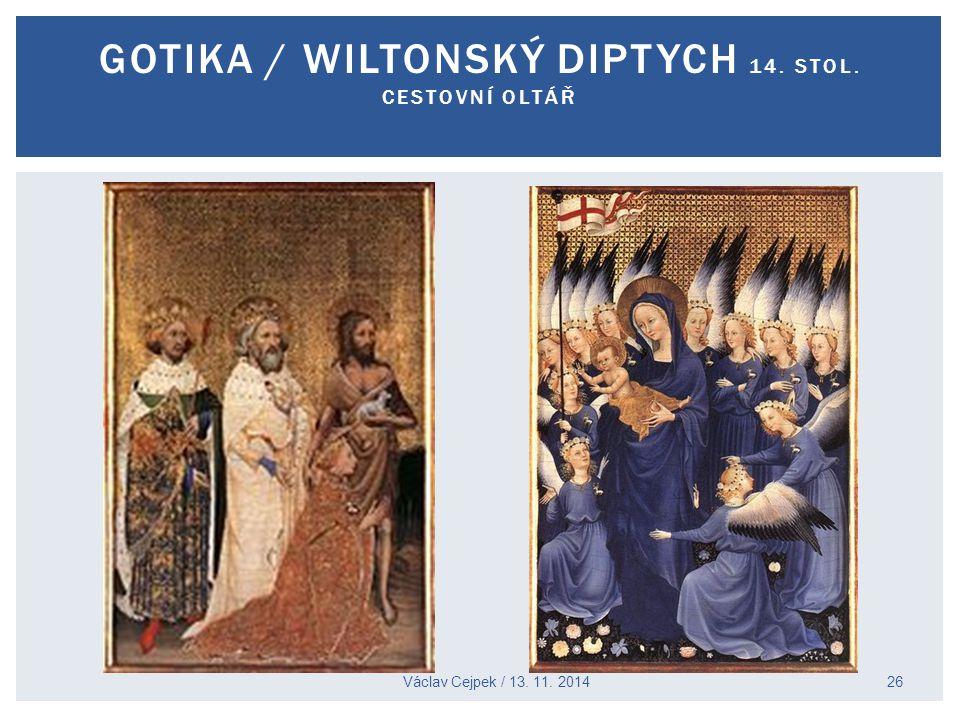 Václav Cejpek / 13. 11. 2014 GOTIKA / WILTONSKÝ DIPTYCH 14. STOL. CESTOVNÍ OLTÁŘ 26