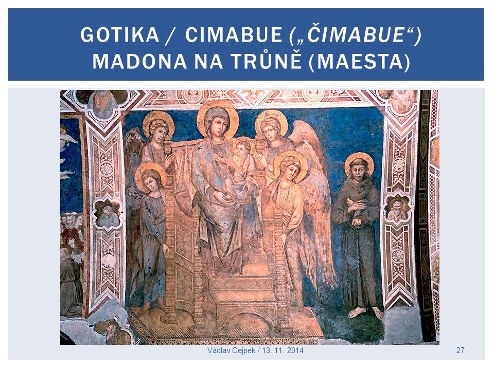 """Václav Cejpek / 13. 11. 2014 GOTIKA / CIMABUE (""""ČIMABUE"""") MADONA NA TRŮNĚ (MAESTA) 27"""