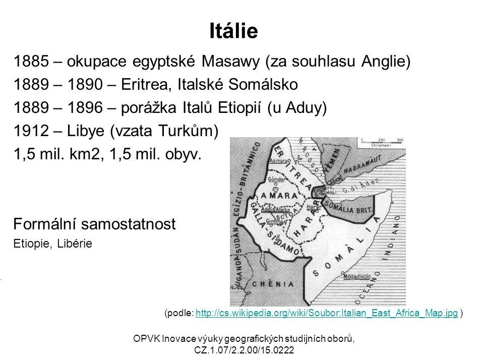 Itálie 1885 – okupace egyptské Masawy (za souhlasu Anglie) 1889 – 1890 – Eritrea, Italské Somálsko 1889 – 1896 – porážka Italů Etiopií (u Aduy) 1912 –