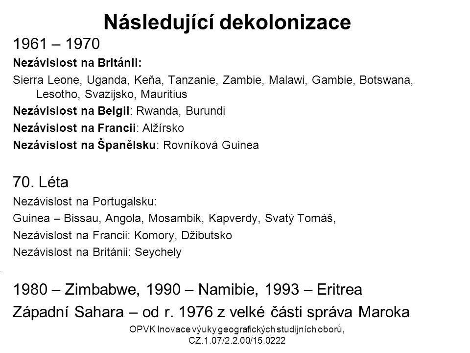 Následující dekolonizace 1961 – 1970 Nezávislost na Británii: Sierra Leone, Uganda, Keňa, Tanzanie, Zambie, Malawi, Gambie, Botswana, Lesotho, Svazijs
