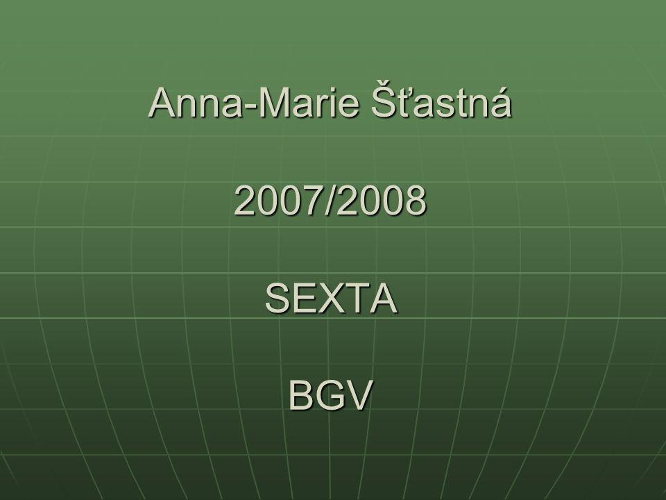 Anna-Marie Šťastná 2007/2008 SEXTA BGV
