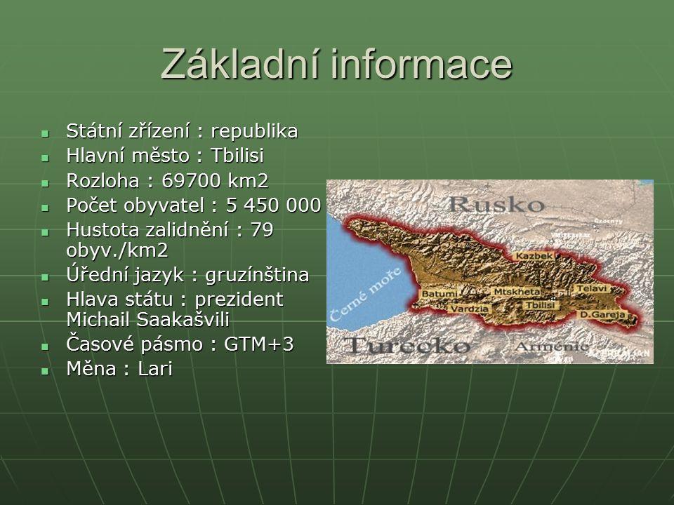 Základní informace Státní zřízení : republika Státní zřízení : republika Hlavní město : Tbilisi Hlavní město : Tbilisi Rozloha : 69700 km2 Rozloha : 6
