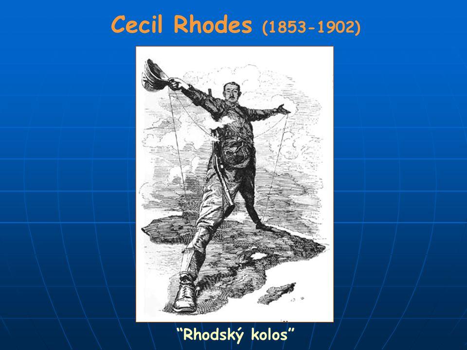 """Cecil Rhodes (1853-1902) """"Rhodský kolos"""""""