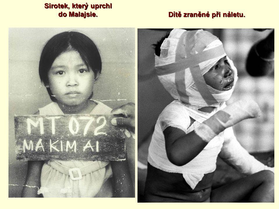 Sirotek, který uprchl do Malajsie. Dítě zraněné při náletu.