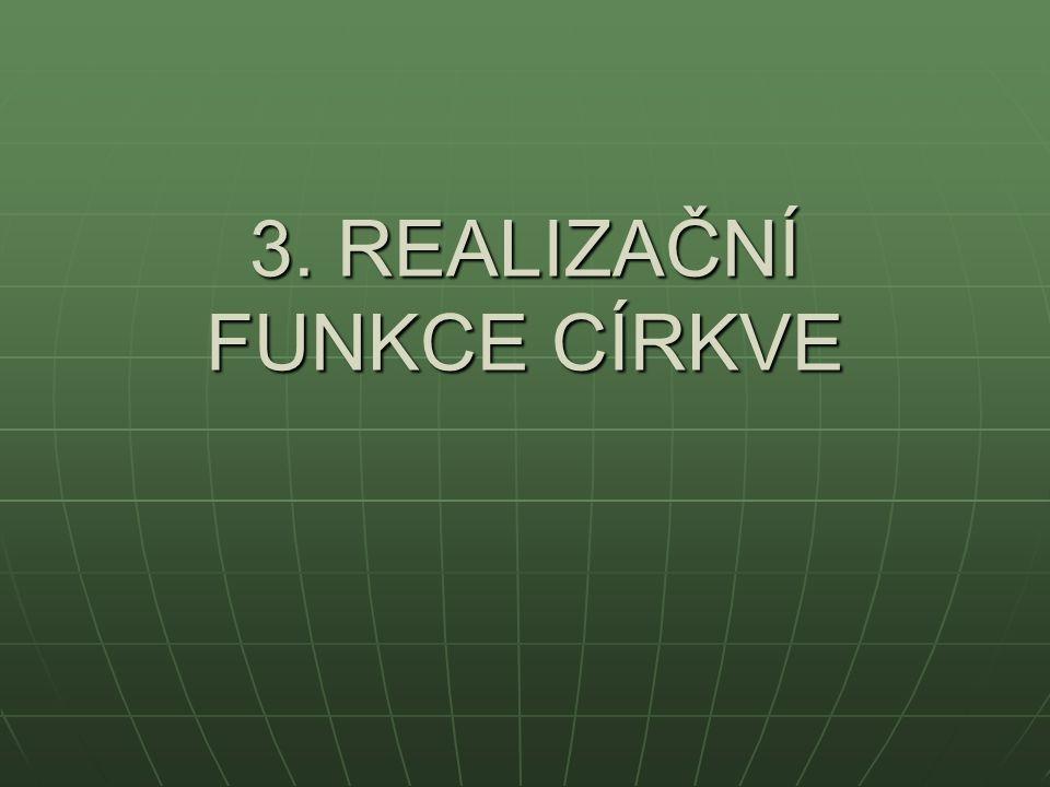 3. REALIZAČNÍ FUNKCE CÍRKVE