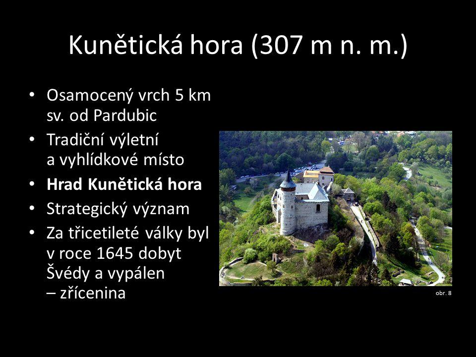 Kunětická hora (307 m n. m.) Osamocený vrch 5 km sv. od Pardubic Tradiční výletní a vyhlídkové místo Hrad Kunětická hora Strategický význam Za třiceti