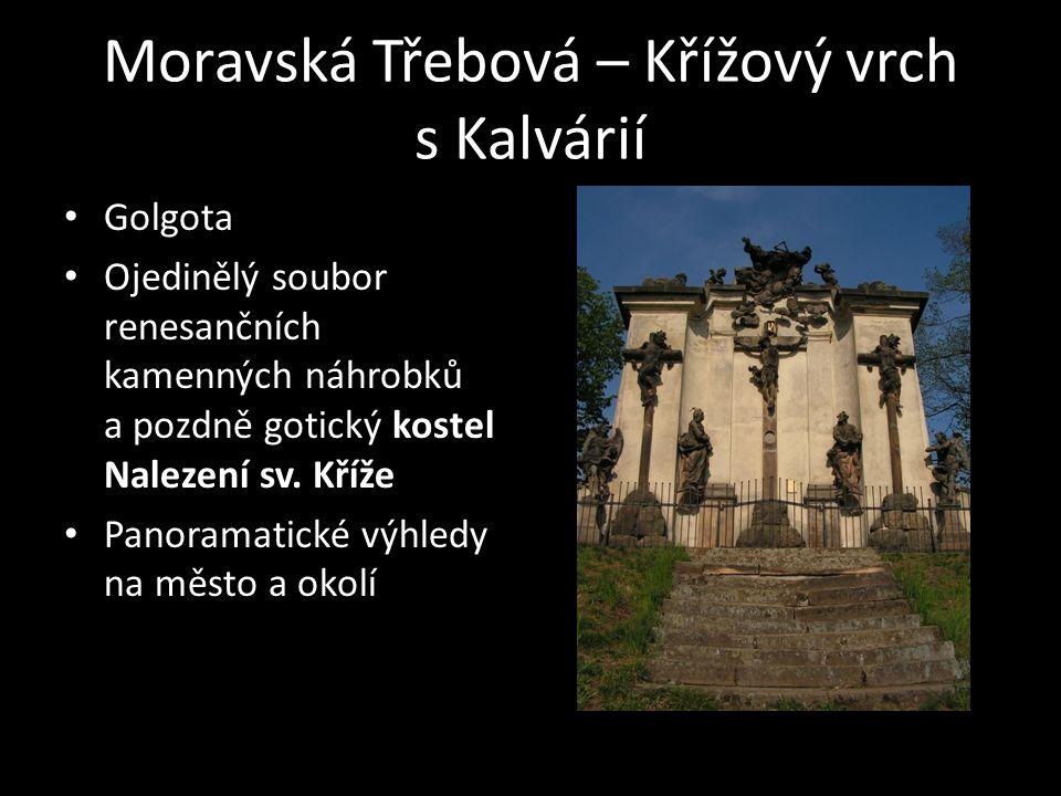 Moravská Třebová – Křížový vrch s Kalvárií Golgota Ojedinělý soubor renesančních kamenných náhrobků a pozdně gotický kostel Nalezení sv. Kříže Panoram