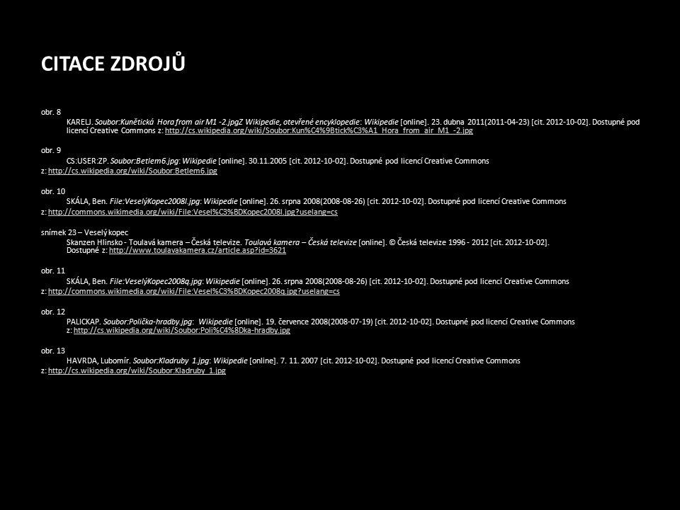 CITACE ZDROJŮ obr. 8 KARELJ. Soubor:Kunětická Hora from air M1 -2.jpgZ Wikipedie, otevřené encyklopedie: Wikipedie [online]. 23. dubna 2011(2011-04-23