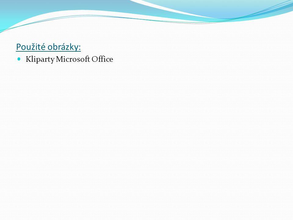 Použité obrázky: Kliparty Microsoft Office