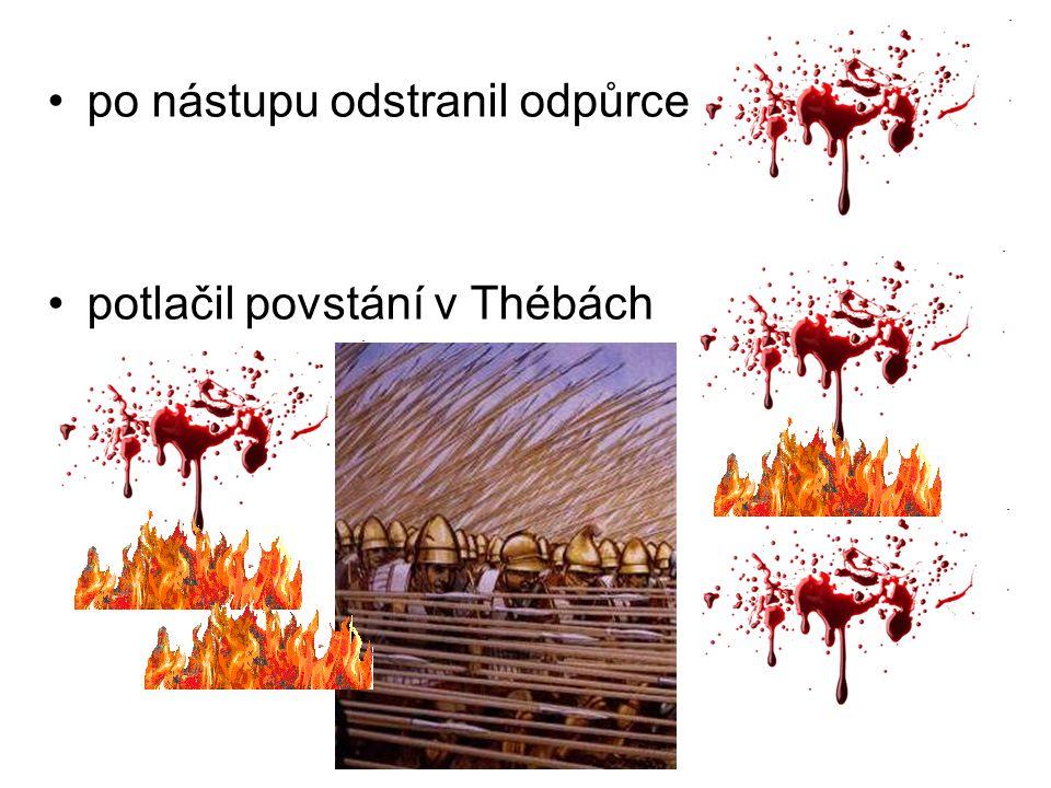 po nástupu odstranil odpůrce potlačil povstání v Thébách