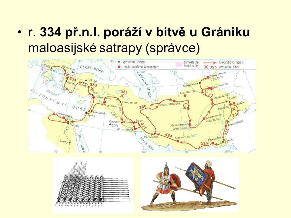 r. 334 př.n.l. poráží v bitvě u Grániku maloasijské satrapy (správce)