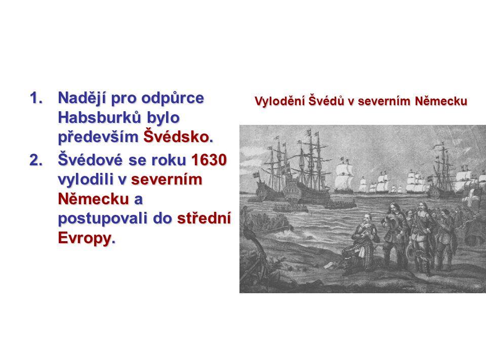 1.Třicetiletá válka nakonec končí roku 1648, kdy byl podepsán tzv.