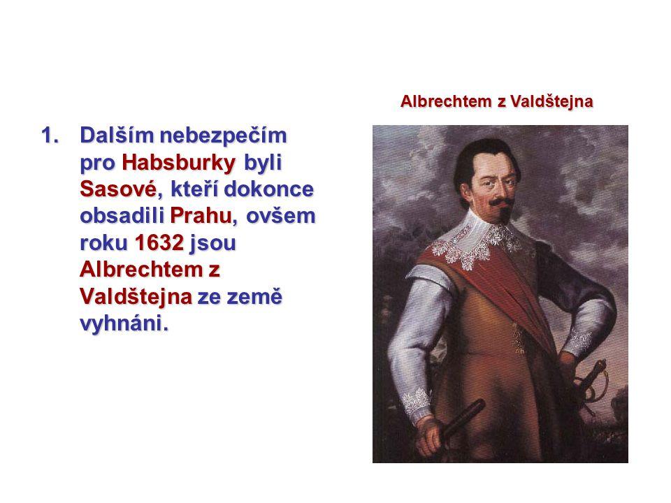 Otázky a úkoly 1.Kdy a kde byl poražen švédský král Gustav II.