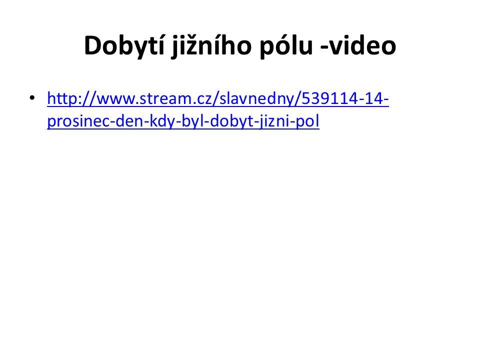 Dobytí jižního pólu -video http://www.stream.cz/slavnedny/539114-14- prosinec-den-kdy-byl-dobyt-jizni-pol http://www.stream.cz/slavnedny/539114-14- pr