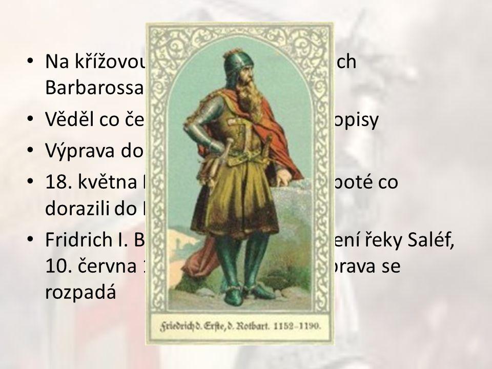 Na křížovou výpravu vytáhl Fridrich Barbarossa Věděl co čekat, proto odeslal 3 dopisy Výprava do Konstantinopol 18. května Němci Turky porazili, poté