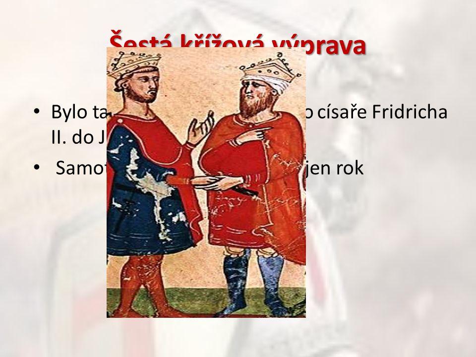 Šestá křížová výprava Bylo tažení římsko-německého císaře Fridricha II. do Jeruzaléma. Samotná výprava však trvala jen rok