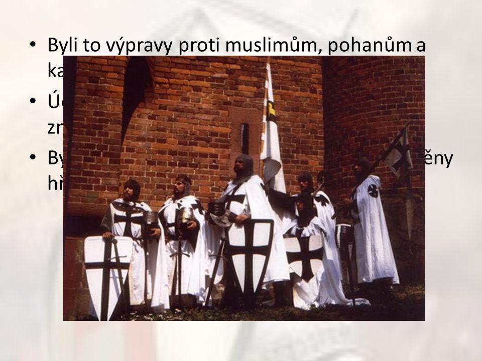 Byli to výpravy proti muslimům, pohanům a kacířům Účastníci skládali slib a byli označeni znamením kříže,které si našívali na šaty. Byli to dobrovolní