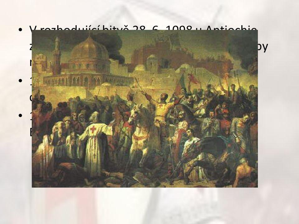 V rozhodující bitvě 28. 6. 1098 u Antiochie zvítězili, rozprášili a ukořistili všechny zásoby muslimů. 1. křížová výprava skončila dne 15. 7. 1099 dob