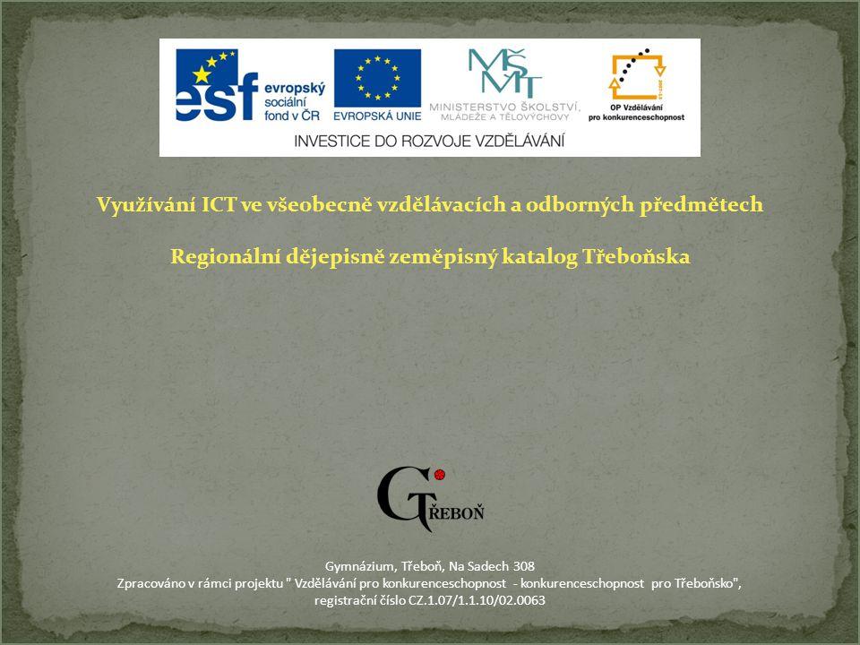Tomáš Maroušek Tercie Gymnázium, Třeboň, Na Sadech 308 4.3.2010