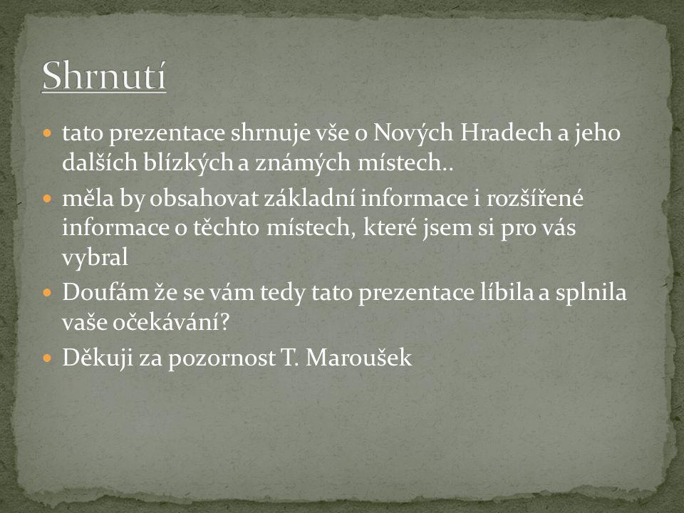 tato prezentace shrnuje vše o Nových Hradech a jeho dalších blízkých a známých místech..