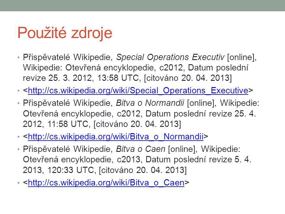 Použité zdroje Přispěvatelé Wikipedie, Special Operations Executiv [online], Wikipedie: Otevřená encyklopedie, c2012, Datum poslední revize 25. 3. 201
