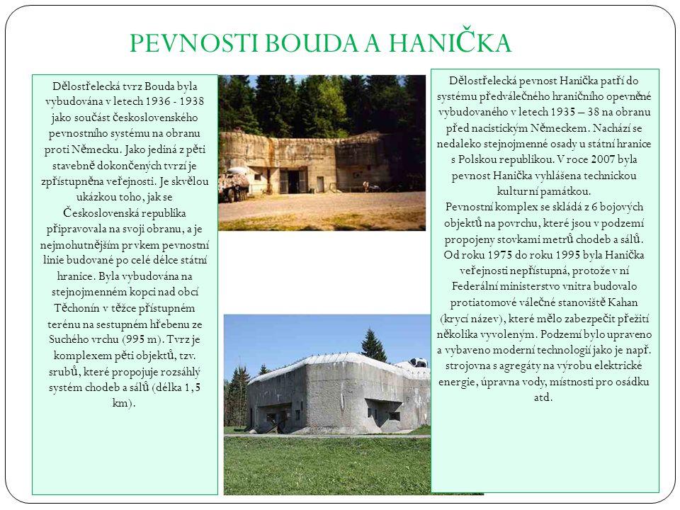 PEVNOSTI BOUDA A HANI Č KA D ě lost ř elecká tvrz Bouda byla vybudována v letech 1936 - 1938 jako sou č ást č eskoslovenského pevnostního systému na o