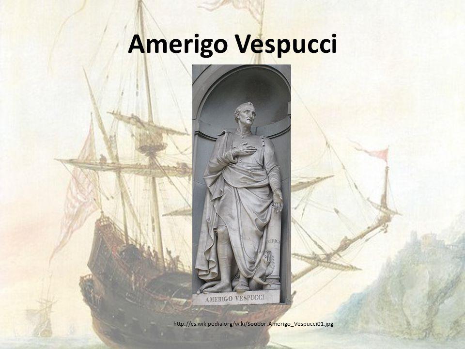 Amerigo Vespucci http://cs.wikipedia.org/wiki/Soubor:Amerigo_Vespucci01.jpg