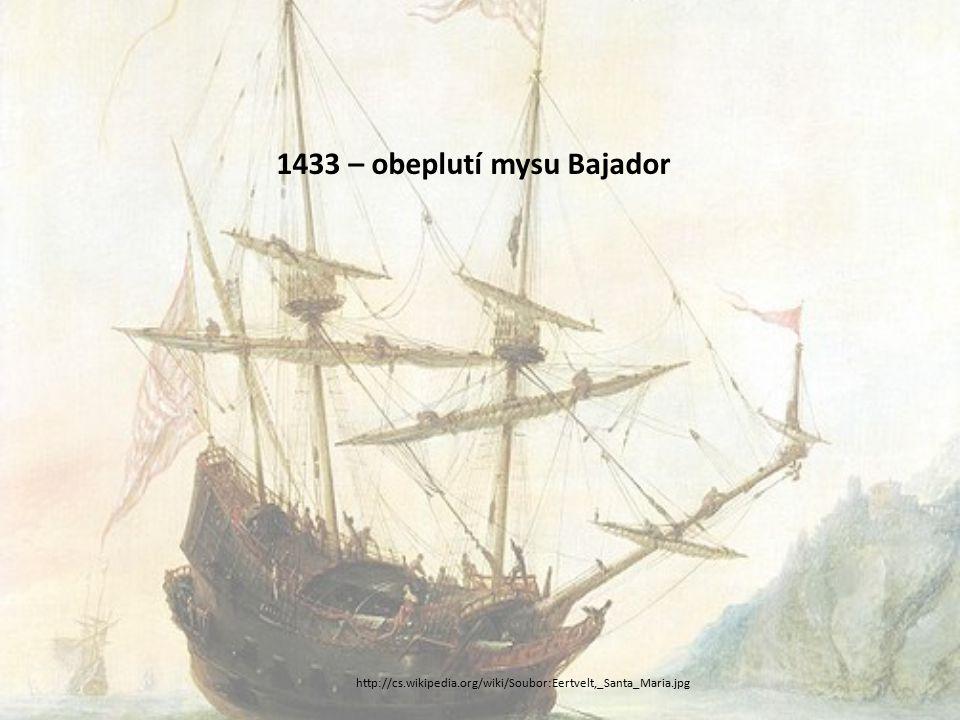 1433 – obeplutí mysu Bajador http://cs.wikipedia.org/wiki/Soubor:Eertvelt,_Santa_Maria.jpg