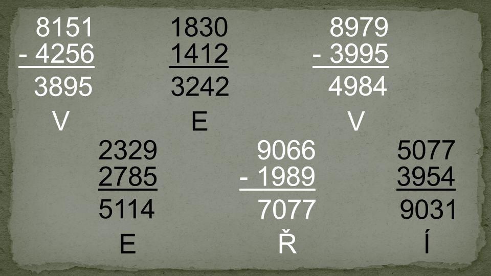 1412 1830 - 4256 8151 - 3995 8979 2785 2329 - 1989 9066 3954 5077 3895 V V 4984 Ř 7077 3242 E 5114 E 9031 Í