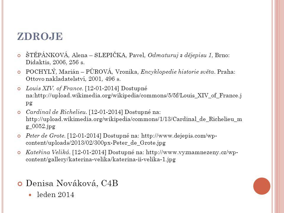 ZDROJE ŠTĚPÁNKOVÁ, Alena – SLEPIČKA, Pavel, Odmaturuj z dějepisu 1, Brno: Didaktis, 2006, 256 s. POCHYLÝ, Marián – PŮROVÁ, Vronika, Encyklopedie histo