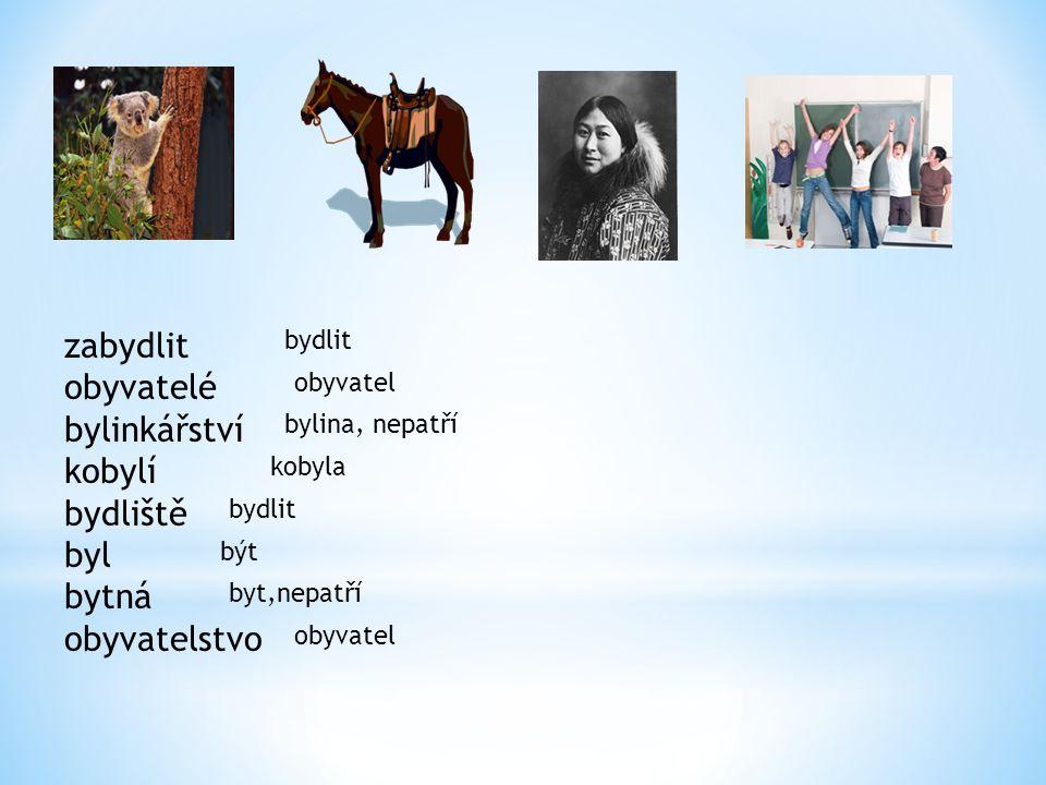 zabydlit obyvatelé bylinkářství kobylí bydliště byl bytná obyvatelstvo bydlit obyvatel bylina, nepatří kobyla bydlit být byt,nepatří obyvatel