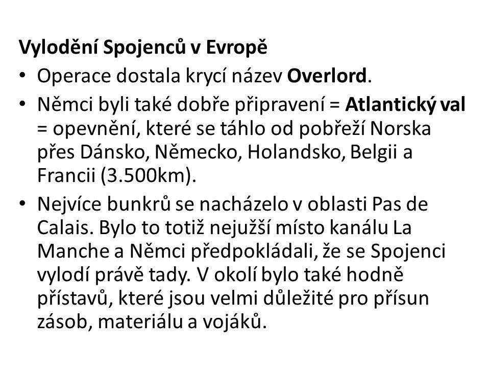 Vylodění Spojenců v Evropě Operace dostala krycí název Overlord.