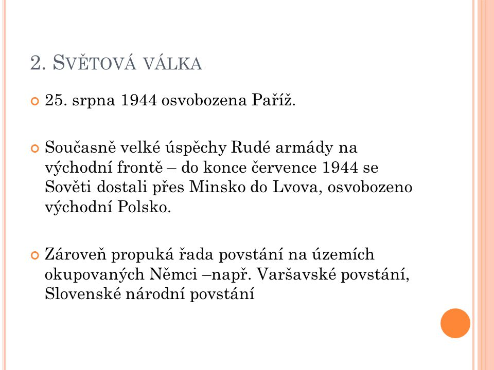 2.S VĚTOVÁ VÁLKA 25. srpna 1944 osvobozena Paříž.