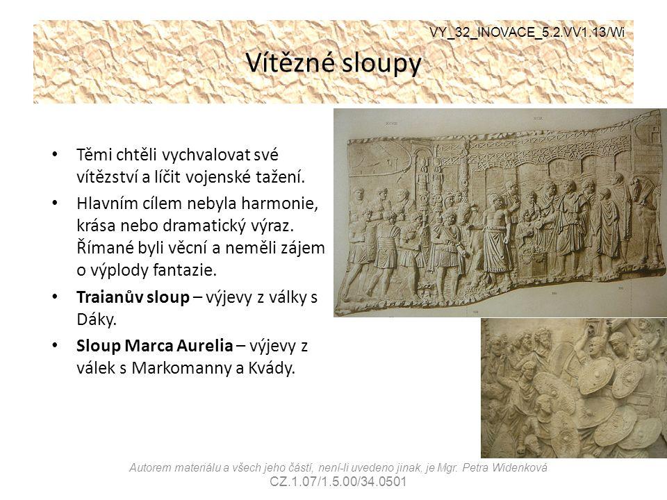 Vítězné sloupy Těmi chtěli vychvalovat své vítězství a líčit vojenské tažení. Hlavním cílem nebyla harmonie, krása nebo dramatický výraz. Římané byli