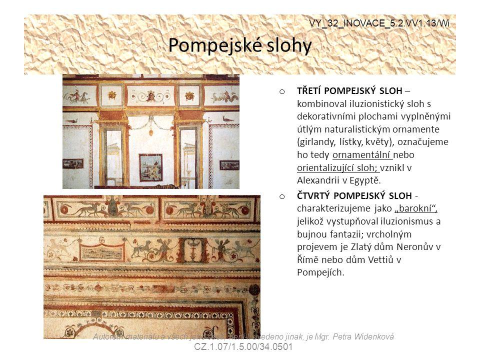 Pompejské slohy o TŘETÍ POMPEJSKÝ SLOH – kombinoval iluzionistický sloh s dekorativními plochami vyplněnými útlým naturalistickým ornamente (girlandy,