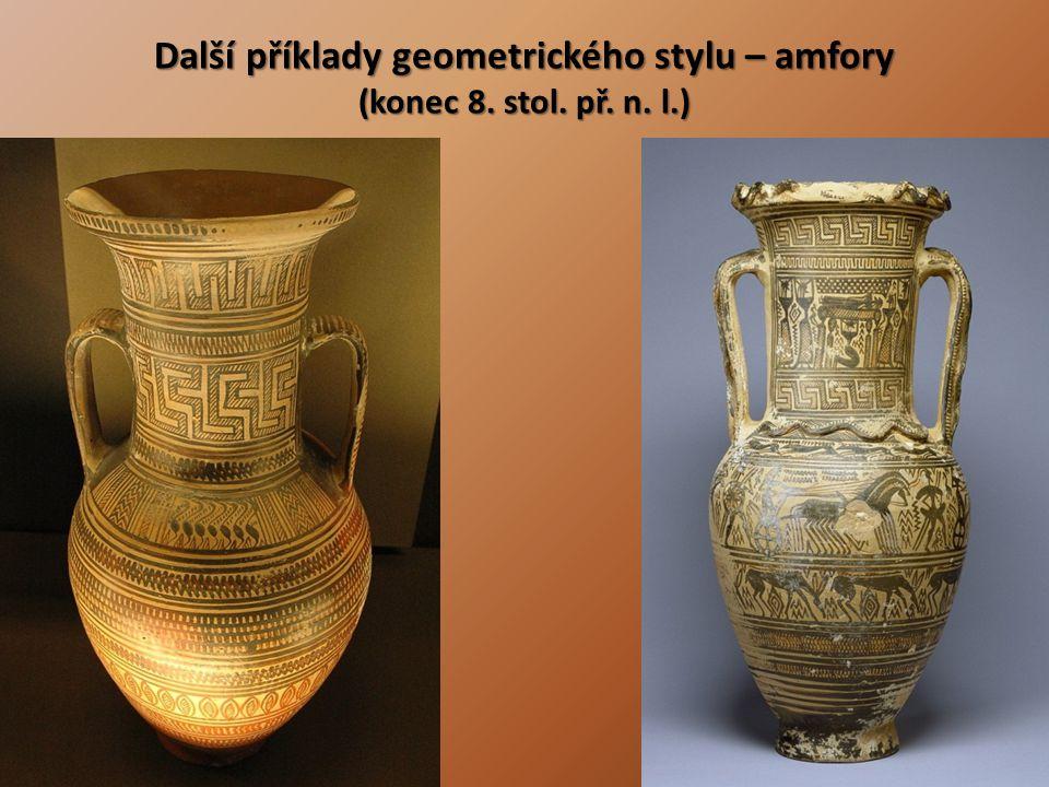 Další příklady geometrického stylu – amfory (konec 8. stol. př. n. l.)