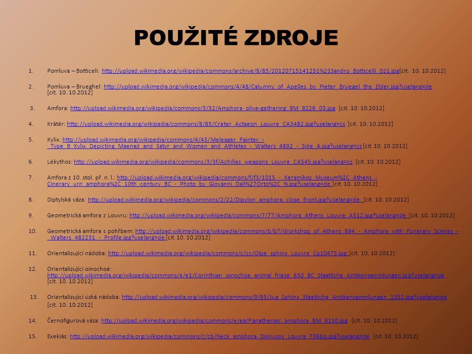 POUŽITÉ ZDROJE 1.Pomluva – Botticeli: http://upload.wikimedia.org/wikipedia/commons/archive/8/85/20120715141251%21Sandro_Botticelli_021.jpg[cit. 10. 1