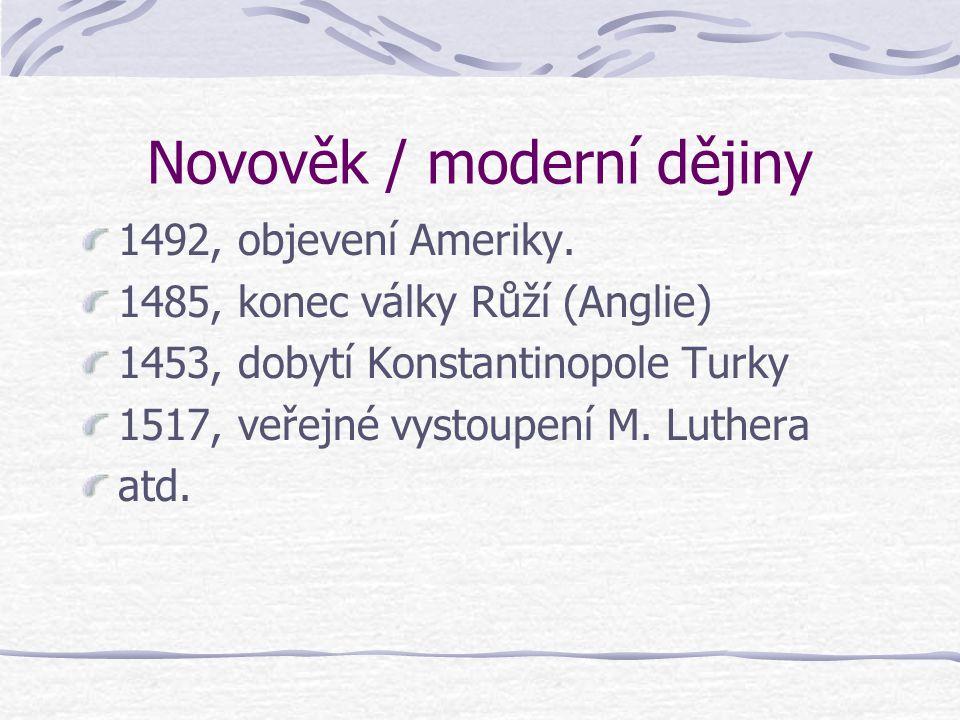 Novověk / moderní dějiny 1492, objevení Ameriky.