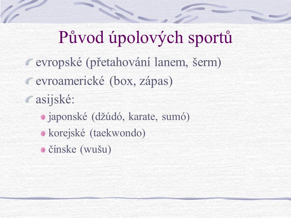 Formy úpolových sportů individuální souboj dvou soupeřů s využitím: technik hodů, držení apod. v boji v postoji i na zemi (džůdó, zápas, sumó) technik