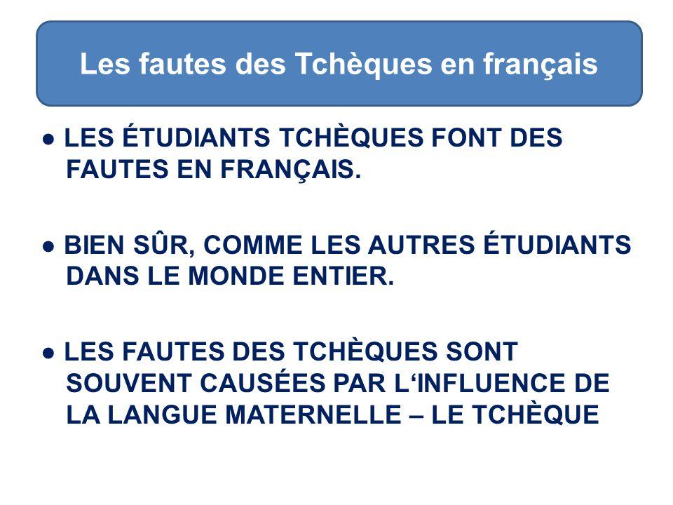 ● LES ÉTUDIANTS TCHÈQUES FONT DES FAUTES EN FRANÇAIS.