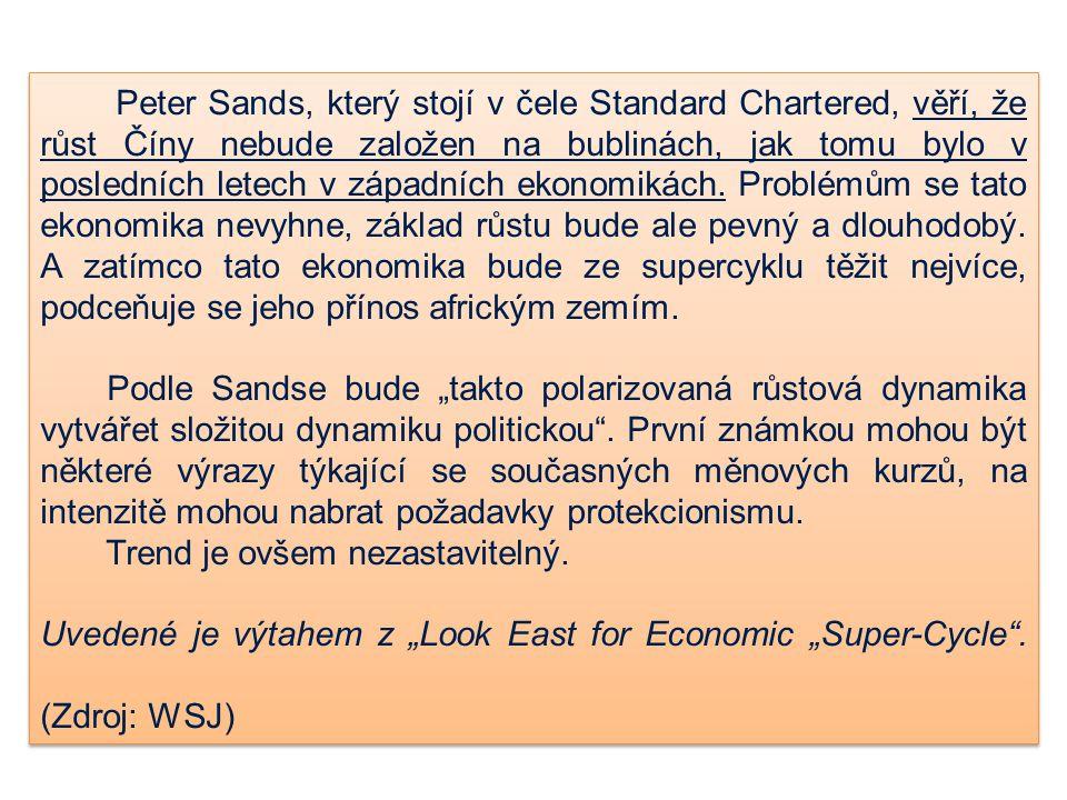 Peter Sands, který stojí v čele Standard Chartered, věří, že růst Číny nebude založen na bublinách, jak tomu bylo v posledních letech v západních ekon