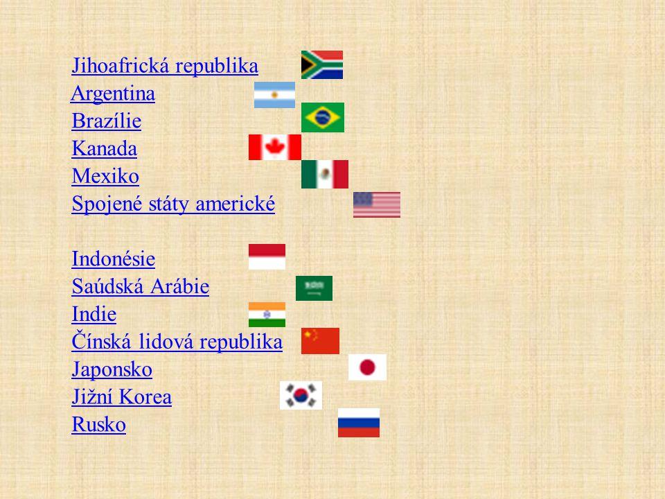 Jihoafrická republika Argentina Brazílie Kanada Mexiko Spojené státy americké Indonésie Saúdská Arábie Indie Čínská lidová republika Japonsko Jižní Ko