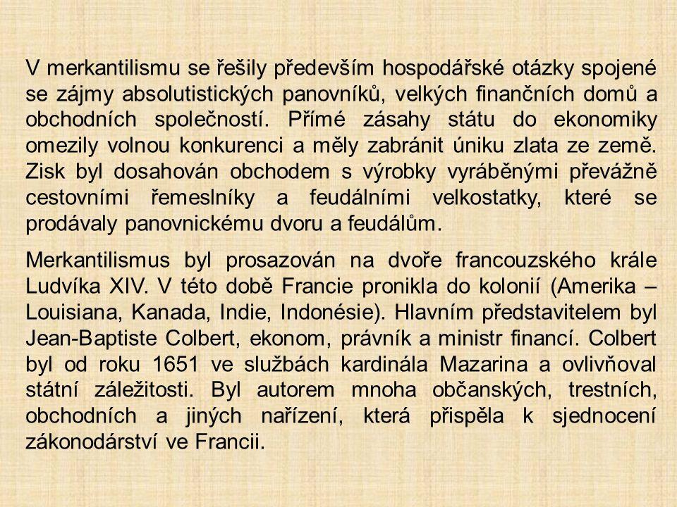 V merkantilismu se řešily především hospodářské otázky spojené se zájmy absolutistických panovníků, velkých finančních domů a obchodních společností.